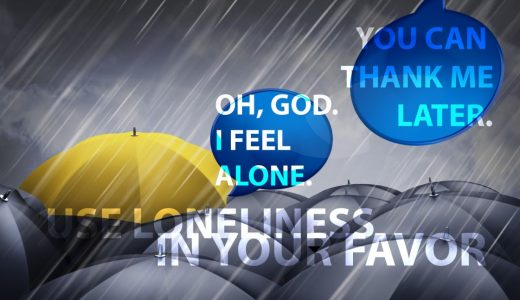 Use the Blessing of Loneliness in Your Favor