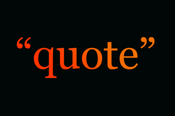 # Quote of the Day….